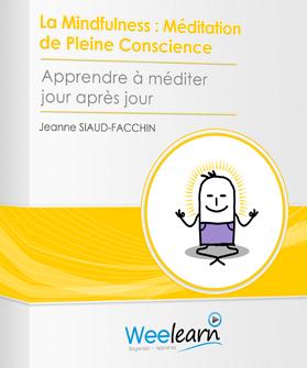La Mindfulness : Méditation de Pleine Conscience